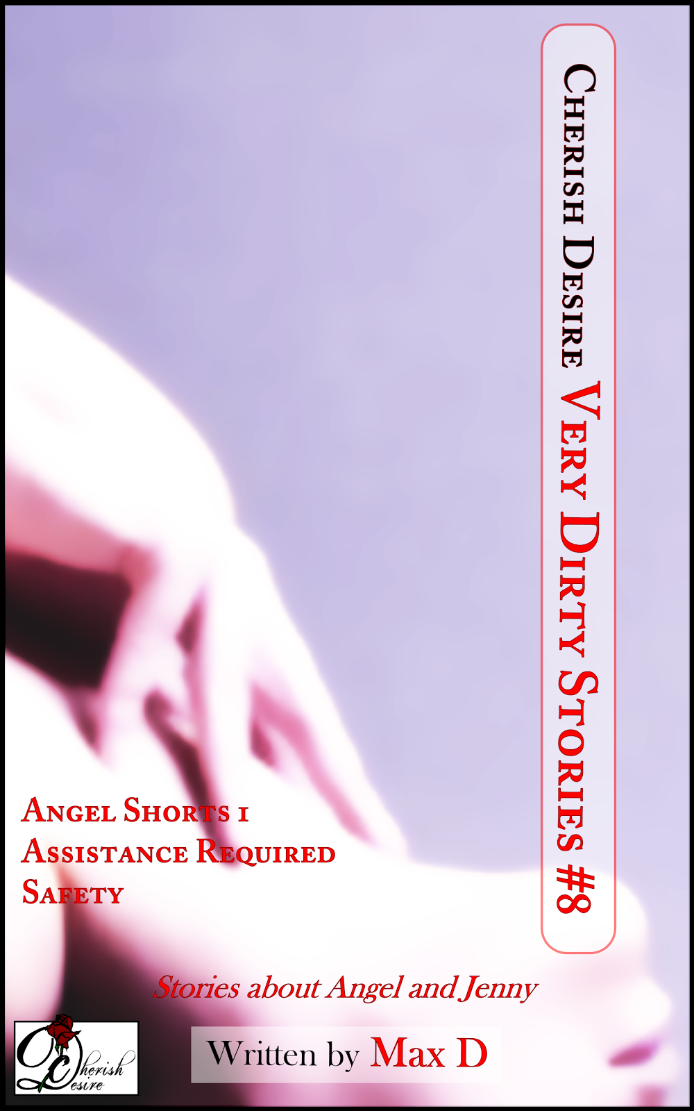 Cherish Desire: Very Dirty Stories #8, Max D, erotica