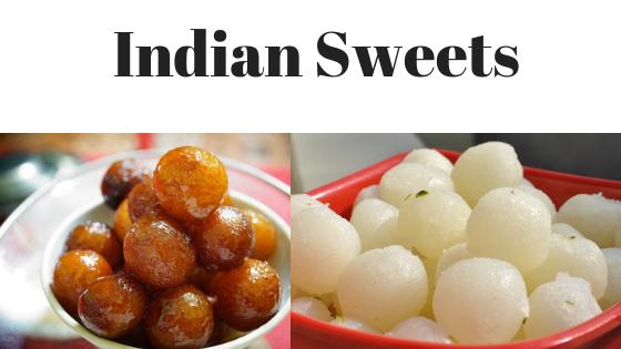 India में बनने वाले सबसे अच्छे मिठाइ के बारे में जाने {Indian Sweets}