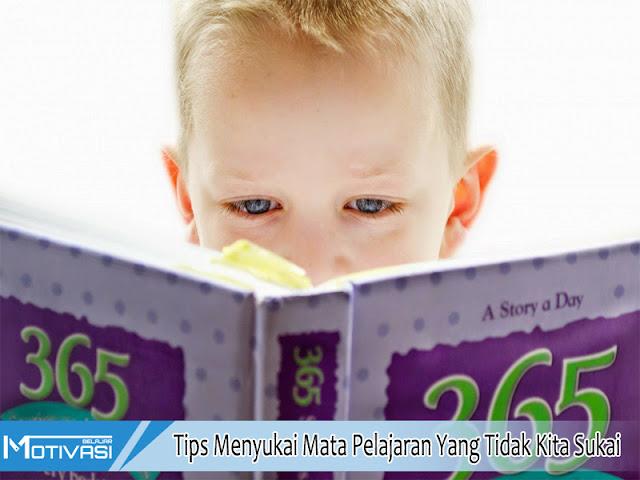 Tips Menyukai Mata Pelajaran Yang Tidak Kita Sukai
