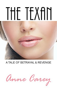 The Texan: A Tale of Betrayal & Revenge by Anne Carey