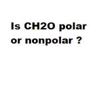 Is CH2O polar or nonpolar ?