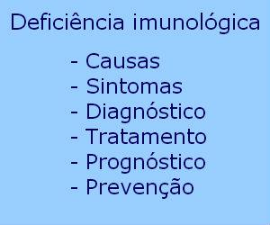 Deficiência imunológica causas sintomas tratamento
