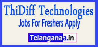 ThiDiff Technologies Recruitment 2017 Jobs For Freshers Apply