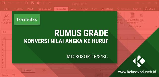 Rumus Grade Excel : Cara Konversi Rentang Nilai Angka ke Huruf Dengan Rumus Vlookup Excel
