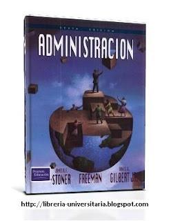 Administración, 6ta Edición – J. A. F. Stoner, R. E. Freeman & D. R. Gilbert Jr