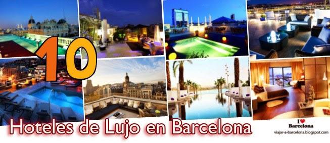 Los diez hoteles más lujosos de Barcelona