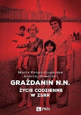 Grażdanin N.N. Życie codzienne w ZSRR -  Andrzej Goworski, Marta Panas-Goworska