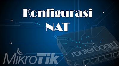 Konfigurasi NAT Router Mikrotik