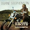 DUANE STEPHENSON - DANGEROUSLY ROOTS-JOURNEY FROM AUGUST TOWN (2014)