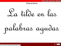 http://cplosangeles.juntaextremadura.net/web/cuarto_curso/lengua_4/tilde_agudas_4/tilde_agudas_4.html