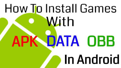 Tutorial Menginstal Game & Aplikasi OBB Data Android