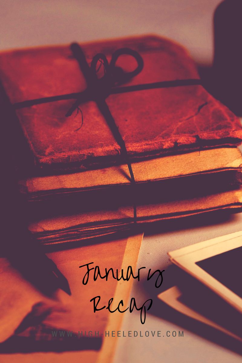 What Happened in January? [Monthly Recap at High-Heeled Love]