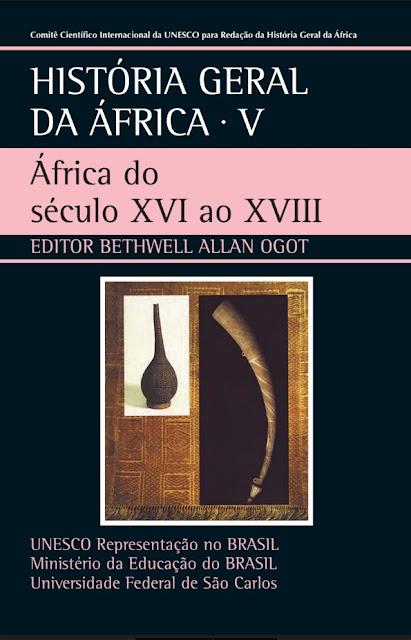 História Geral da África V - África do século XVI ao XVIII