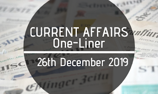Current Affairs One-Liner: 26th December 2019