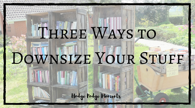 Three Ways to Downsize Your Stuff