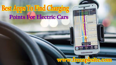 Best Apps To Find The Charging Points For Electric Cars Closest To Your Location