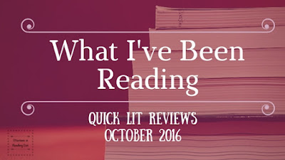 What I've been Reading - October Quick Lit Reviews on Reading List