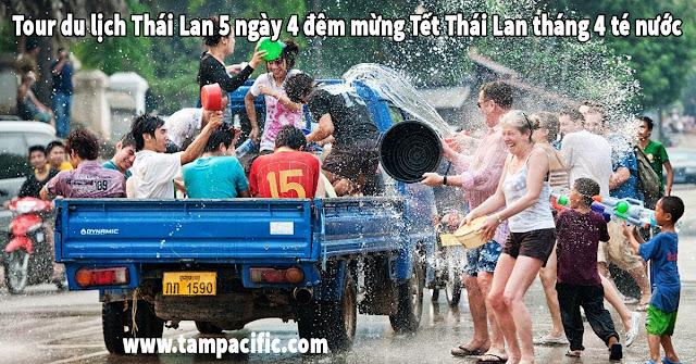 Tour du lịch Thái Lan 5 ngày 4 đêm mừng Tết Thái Lan tháng 4 té nước