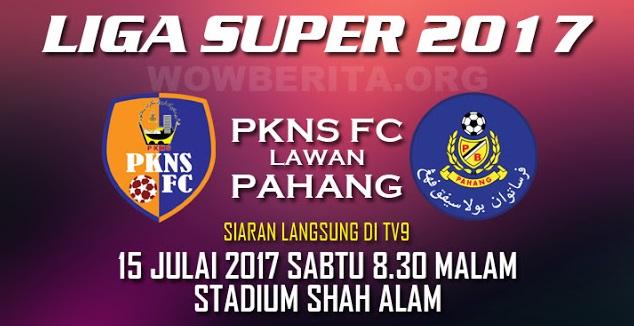 Live Streaming PKNS FC vs Pahang 15.7.2017 Liga Super