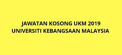 Jawatan Kosong UKM 2019 Universiti Kebangsaan Malaysia