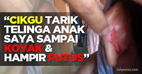 "Thumbnail image for ""Cikgu Tarik Telinga Anak Saya Sampai Koyak & Hampir Putus"""