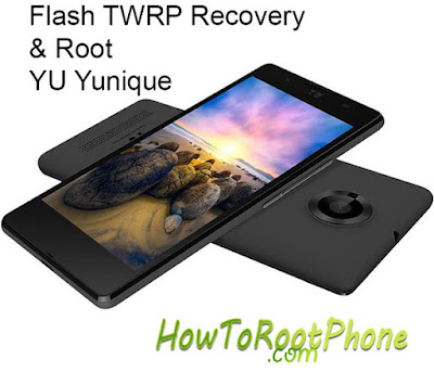Flash TWRP recovery and root YU Yunique