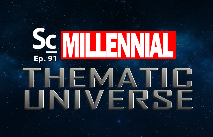 Millennial Thematic Universe (Soundcast Ep. 91)
