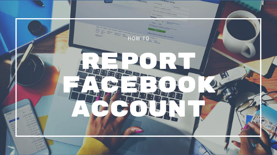 Report Someone On Facebook<br/>