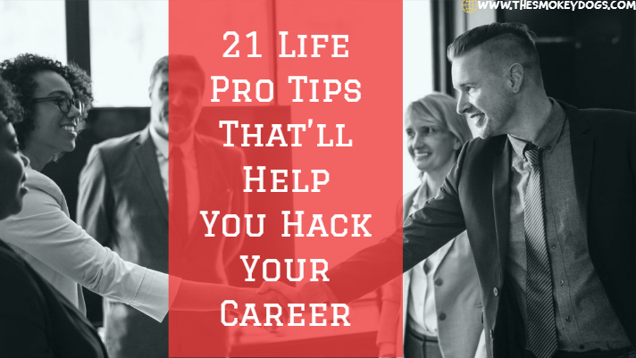 21 Life Pro Tips That'll Help You Hack Your Career
