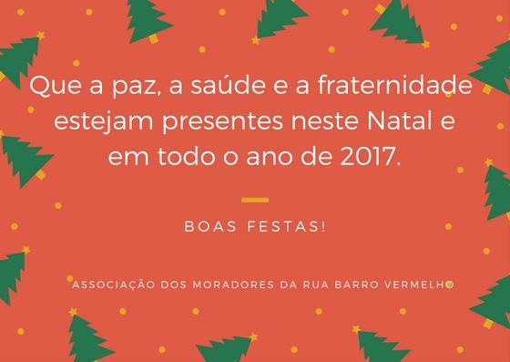 O Blog agradece e retribui os votos de boas festas da Associação de Moradores da Rua Barro Vermelho