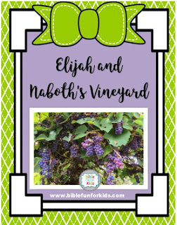 http://www.biblefunforkids.com/2017/09/33a-elijah-and-naboths-vineyard.html