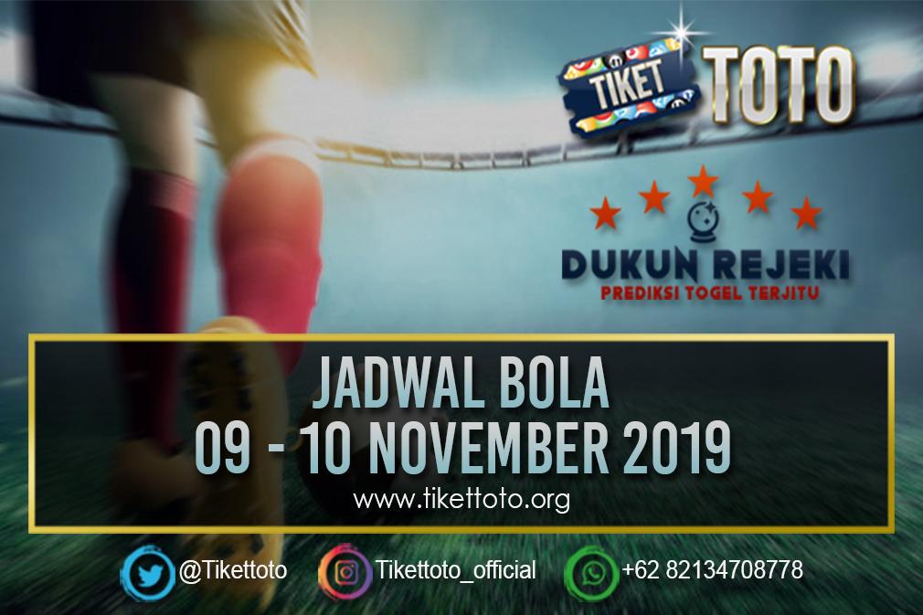 JADWAL BOLA TANGGAL 09 – 10 NOVEMBER 2019