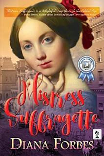 Mistress Suffragette - a political historical romance by Diana Forbes