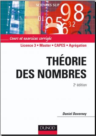 Livre : Théorie des nombres, Cours et exercices corrigés - Licence 3 - Master - CAPES - Agrégation