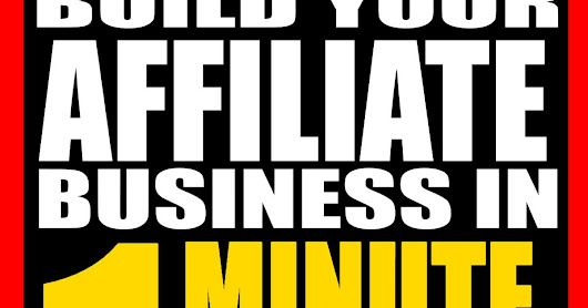 Exactly How To Build ANY Home Business in ONE MINUTE per Day!
