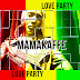 MAMAKAFFE - Love Party