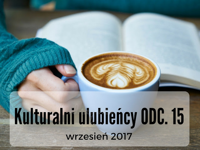 Kulturalni ulubieńcy odc. 15 - Wrzesień 2017