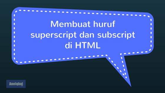membuat huruf superscript dan subscript di html