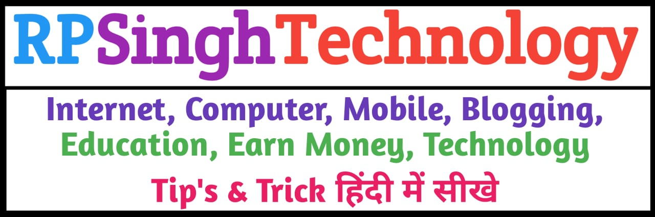 RPSinghTechnology - Latest Tips & Tricks Hindi Me:-