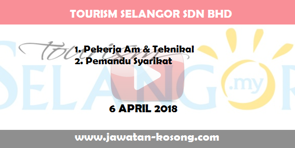 Jawatan Kosong di Tourism Selangor Sdn Bhd