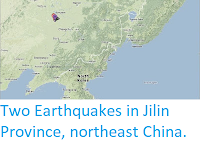 http://sciencythoughts.blogspot.co.uk/2013/11/two-earthquakes-in-jilin-province.html