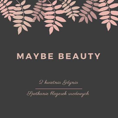 Spotkanie MayBe Beauty w Gdyni, 2.04.2017