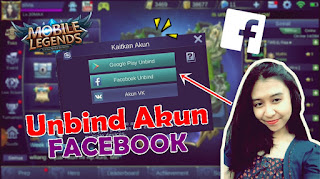 Cara Unbind Akun Facebook Mobile Legends