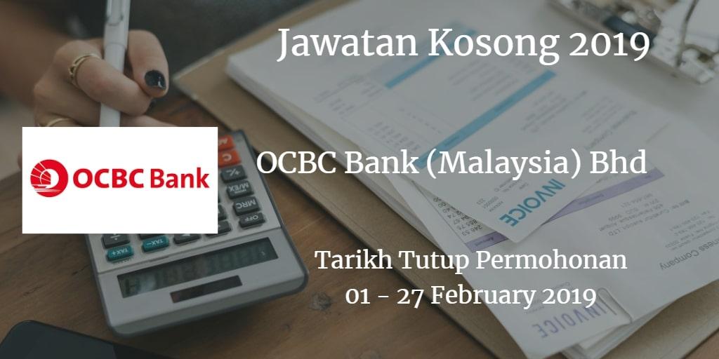 Jawatan Kosong OCBC Bank (Malaysia) Bhd 01 - 27 February 2019