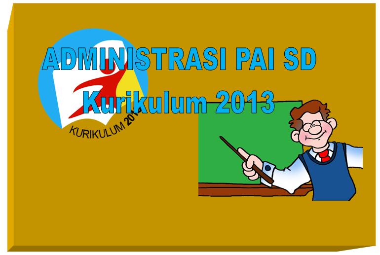 Perangkat Administrasi Pembelajaran Pai Sd Kurikulum 2013 Kelas 1 6 Contoh Berkas Guru