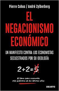 El negacionismo economico- Pierre Cahuc