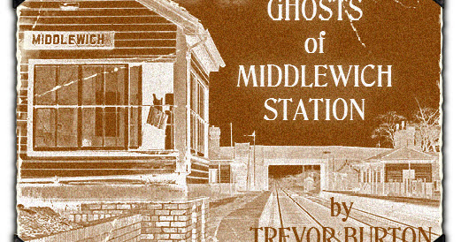 GHOSTS OF MIDDLEWICH STATION