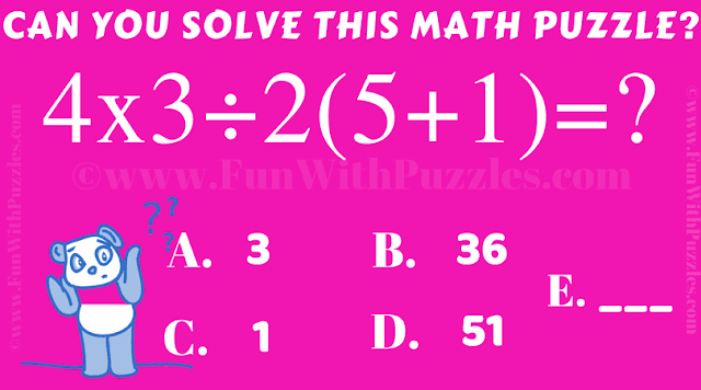 Can you solve this math puzzle? 4 x 3 / 2 (5 + 1) =?