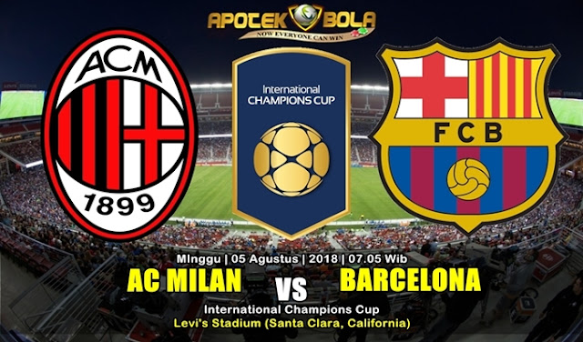 Prediksi AC Milan vs Barcelona 5 Agustus 2018