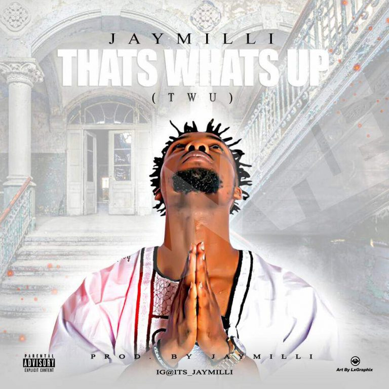 Music: Jay Milli - That's Whats Up [Prod. By Jay Milli] | @its_JAYMILLI
